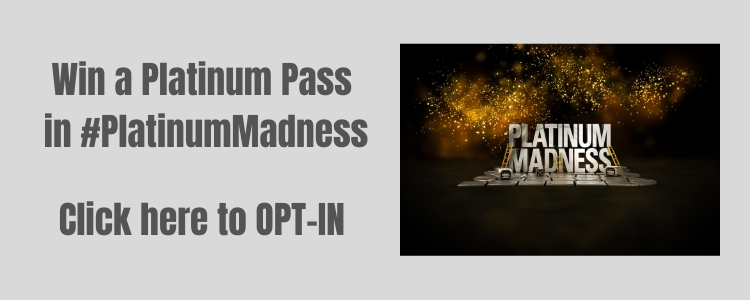 Click here to opt in to Platinum Madness