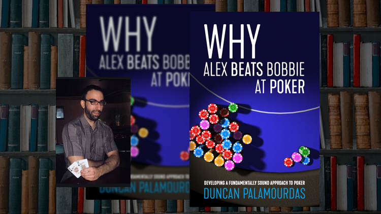 """Why Alex Beats Bobbie at Poker"" by Duncan Palamourdas"